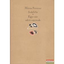 Móra Ferenc - Sokféle / Egy cár, akit várnak irodalom