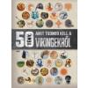 Móra Kiadó 50 tény, amit tudnod kell a vikingekről
