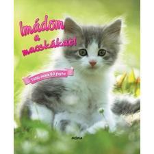 Móra Kiadó - IMÁDOM A MACSKÁKAT! - TÖBB MINT 50 FAJTA ajándékkönyv