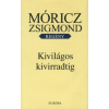 Móricz Zsigmond KIVILÁGOS KIVIRRADTIG - REGÉNY -