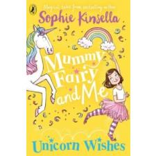 Mummy Fairy and Me: Unicorn Wishes – Sophie Kinsella idegen nyelvű könyv