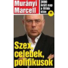 Murányi Marcell Szex, celebek, politikusok