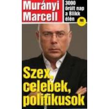 Murányi Marcell Szex, celebek, politikusok publicisztika