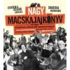 - NAGY MACSKAJAJKÖNYV - AVAGY SÜSSÜNK-FŐZZÜNK MÁSNAPOSAN