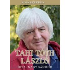 Nagy Sándor FŐSZEREPBEN TAHI TÓTH LÁSZLÓ művészet