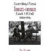 Nap INNEN-ONNAN - ÍRÁSOK A HÉTBŐL 1908-1916