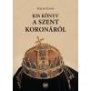 Napkút Kiadó Kis könyv a Szent Koronáról