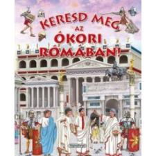 Napraforgó Kiadó Keresd meg az ókori Rómában! gyermek- és ifjúsági könyv