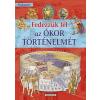 Napraforgó Könyvkiadó Napraforgó Tudástár - Fedezzük fel az ókor történelmét