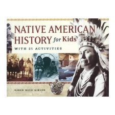 Native American History for Kids – Karen Bush Gibson idegen nyelvű könyv