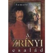 Nemere István NEMERE ISTVÁN - A ZRÍNYI CSALÁD - MAGYAR ÉGBOLT ALATT társadalom- és humántudomány
