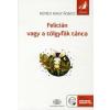 Nemes Nagy Ágnes Felicián vagy a tölgyfák tánca