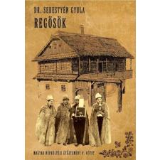 Nemzeti Örökség DR. SEBESTYÉN GYULA - REGÖSÖK - MAGYAR NÉPKÖLTÉSI GYÛJTEMÉNY V. KÖTET társadalom- és humántudomány