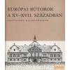 NÉPMŰVELÉSI PROPAGANDA IRODA Európai bútorok a XV-XVII. században
