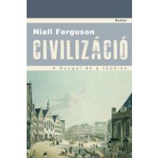 Niall Ferguson CIVILIZÁCIÓ - A NYUGAT ÉS A TÖBBIEK történelem