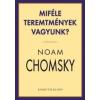 Noam Chomsky Miféle teremtmények vagyunk?
