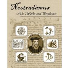 Nostradamus His Works and Prophecies – Michel Nostradamus idegen nyelvű könyv