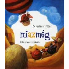 Nyulász Péter MEGÉRJÜK A PÉNZÜNKET! (ÚJ!) gyermek- és ifjúsági könyv