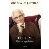 Obádovics J. Gyula OBÁDOVICS J. GYULA - ÉLETEM - HISZEK A VÉGTELENBEN