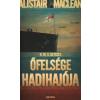 ŐFELSÉGE HADIHAJÓJA /H.M.S. ULYSSES