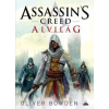 Oliver Bowden Assassin's Creed: Alvilág