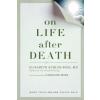 On Life After Death – Elisabeth Kübler-Ross Md