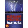 Osho HATALOM, POLITIKA ÉS VÁLTOZÁS - DVD-MELLÉKLETTEL