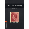 Oxford University Press OXFORD BOOKWORMS LIBRARY 2. - THE LOVE OF A KING - 3E