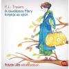 P. L. Travers TRAVERS, P.L. - A CSUDÁLATOS MARY KINYITJA AZ AJTÓT - HANGOSKÖNYV