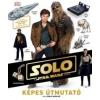 Pablo Hidalgo Star Wars - Solo - Képes útmutató