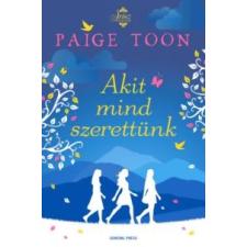 Paige Toon Akit mind szerettünk szépirodalom