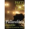 Parti Nagy Lajos FÜLKEUFÓRIA ÉS VIDÉKE - SZÁZEGY ÚJ MAGYAR MESE