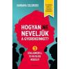 Partvonal Kiadó Barbara Coloroso-Hogyan ne neveljük a gyerekeinket? (Új példány, megvásárolható, de nem kölcsönözhető!)