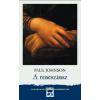 Paul Johnson A RENESZÁNSZ - TUDOMÁNYOS DIÁKKÖNYVTÁR