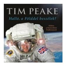 Peake, Tim Halló, a Földdel beszélek? természet- és alkalmazott tudomány