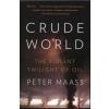 Peter Maass Crude world