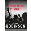 Peter Robinson ROBINSON, PETER - A FORRADALOM GYERMEKEI
