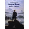 Peter Tradowsky KASPAR HAUSER - KÜZDELEM A SZELLEMÉRT