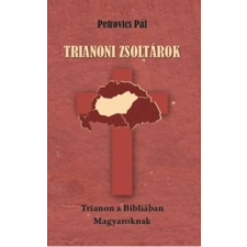 Petrovics Pál Trianoni zsoltárok történelem