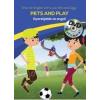 - PETS AND PLAY - GYEREKJÁTÉK AZ ANGOL - DVD-VEL