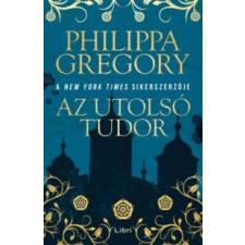 Philippa Gregory Az utolsó Tudor irodalom