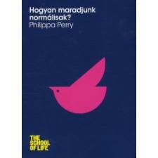 Philippa Perry Hogyan maradjunk normálisak? társadalom- és humántudomány