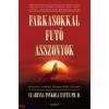 Pinkola Estés Clarissa Farkasokkal futó asszonyok - Beavatás a nőiség ősi titkaiba