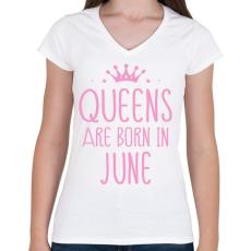 PRINTFASHION A királynők júniusban születnek - Női V-nyakú póló - Fehér
