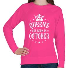 PRINTFASHION A királynők októberben születnek - Női pulóver - Fukszia
