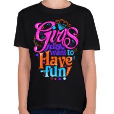 PRINTFASHION A lányok csak szórakozni akarnak - Gyerek póló - Fekete