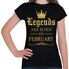 PRINTFASHION A legendák Februárban születnek - Női póló - Fekete