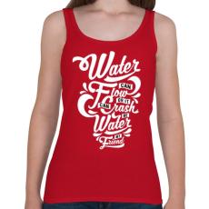PRINTFASHION A víz a barátom - Női atléta - Cseresznyepiros