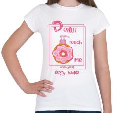 PRINTFASHION Az ellenállhatatlan fánk - Női póló - Fehér