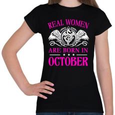 PRINTFASHION Az igazi nő októberben született - Női póló - Fekete